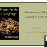 Conference Presentation: Judith Jesch, ' Rediscovering Viking Women – 25 Years On'