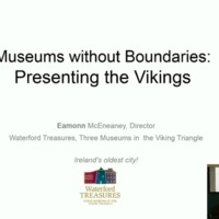 Conference Presentation: Eamonn McEneaney, 'Bringing the Vikings to Life in the Museum Environment'.